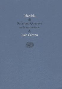 I fiori blu di Queneau tradotti da Calvino