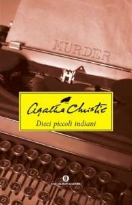 La copertina di Dieci piccoli indiani di Agatha Christie
