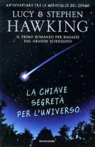 La chiave segreta per l'universo, di Stephen Hawking e sua figlia Lucy
