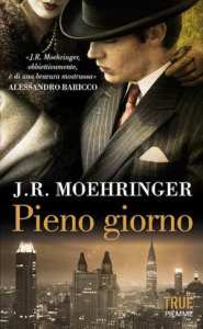 Pieno giorno di J.R. Moehringer