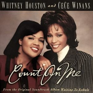 Count on Me eseguita da Whitney Houston e CeCe Winans