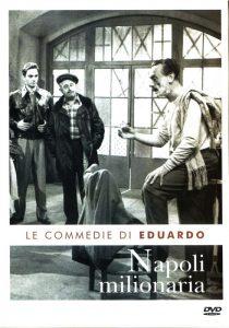 Napoli milionaria, una delle più belle commedie di Eduardo De Filippo