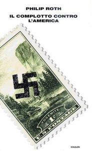 La copertina de Il complotto contro l'America di Philip Roth