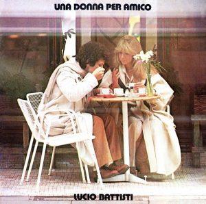 La copertina di Una donna per amico di Lucio Battisti