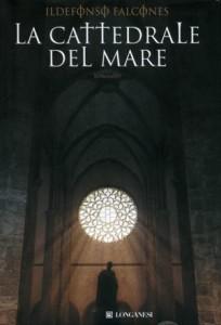 """""""La cattedrale del mare"""" di Ildefonso Falcones"""