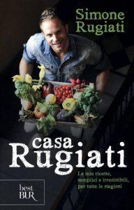 Casa Rugiati, libro dello chef Simone Rugiati
