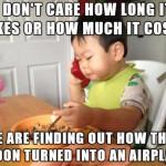 Non mi importa quanto tempo ci voglia o quanto ci possa costare - dobbiamo scoprire come può quel cucchiaio trasformarsi in un aeroplano