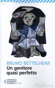 Un genitore quasi perfetto di Bruno Bettelheim