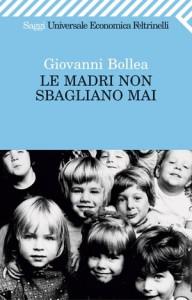 Le madri non sbagliano mai di Giovanni Bollea, celebre neuropsichiatra infantile