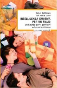 Intelligenza emotiva per un figlio di John Gottman, uno dei più interessanti libri di psicologia infantile e pedagogia