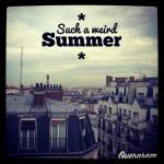 Sì, è stata un'estate strana