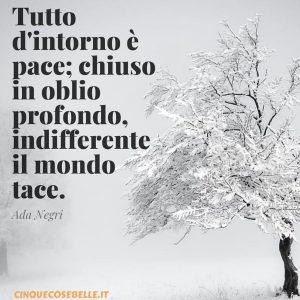 Una frase di Ada Negri tratta da una sua poesia sulla neve