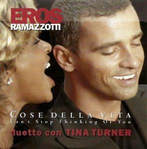 Cose della vita nella versione di Eros Ramazzotti in duetto con Tina Turner