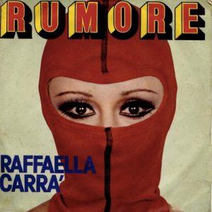 Rumore di Raffaella Carrà