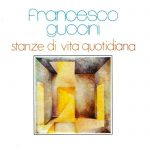 Stanze di vita quotidiana di Francesco Guccini