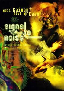 Signal to Noise di Neil Gaiman e Dave McKean