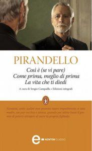 Una recente edizione di Così è (se vi pare) di Luigi Pirandello, riunita assieme ad altre commedie minori