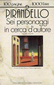 Sei personaggi in cerca d'autore, una delle opere teatrali più celebri di Luigi Pirandello