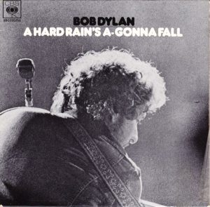 A Hard Rain's a-Gonna Fall, una delle più famose canzoni di protesta di Bob Dylan
