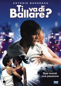 Ti va di ballare?, film di danza che mette al centro Antonio Banderas