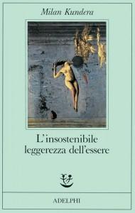L'insostenibile leggerezza dell'essere di Milan Kundera