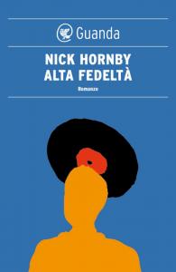 """La copertina di """"Alta fedeltà"""", uno dei libri più famosi di Nick Hornby"""