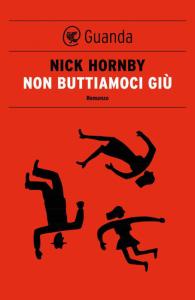 """La copertina di """"Non buttiamoci giù"""" di Nick Hornby"""