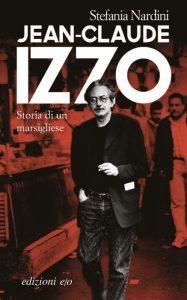 Jean-Claude Izzo sulla copertina di un libro a lui dedicato dalle Edizioni e/o