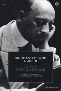 """La biografia """"La mia vita carnale"""" di Giordano Bruno Guerri, che affronta varie dicerie come quella sulle costole di D'Annunzio"""