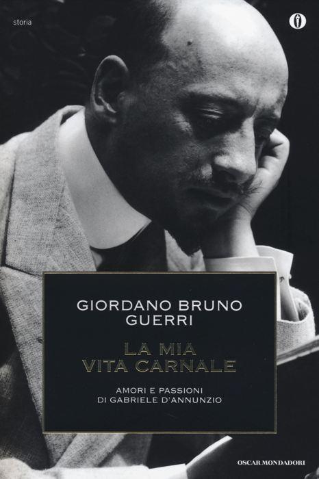 La biografia La mia vita carnale di Giordano Bruno Guerri