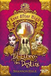 """""""Il libro dei destini"""", primo volume della saga Ever After High"""