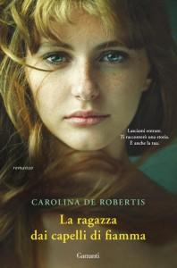 """""""La ragazza dai capelli di fiamma"""" di Carolina De Robertis"""