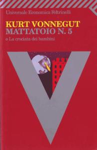 Mattatoio n.5 di Kurt Vonnegut, un classico della fantascienza