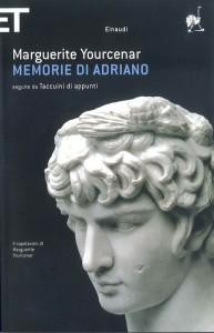 """""""Memorie di Adriano"""" (nell'edizione con i """"Taccuini di appunti"""") di Marguerite Yourcenar, più di una biografia"""