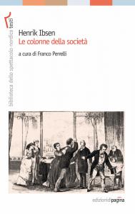 """""""Le colonne della società"""" di Henrik Ibsen"""