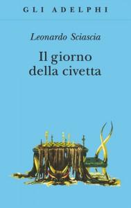 Il giorno della civetta di Leonardo Sciascia, il primo romanzo di buon successo a parlare di mafia