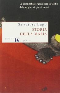"""""""Storia della mafia"""" di Salvatore Lupo, il più completo saggio sull'argomento"""