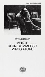 """""""Morte di un commesso viaggiatore"""" di Arthur Miller è davvero un'opera teatrale che si può leggere come un romanzo"""