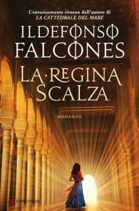 """""""La regina scalza"""" di Ildefonso Falcones, romanzo su due donne nella Spagna del Settecento che di sicuro piacerà alle giovani lettrici"""