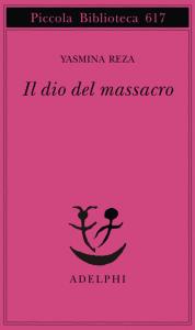 """""""Il dio del massacro"""" di Yasmina Reza"""