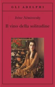 Il vino della solitudine, il più sincero dei romanzi brevi di Irène Némirovsky