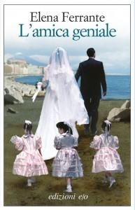 L'amica geniale di Elena Ferrante è il primo volume di una saga in quattro parti