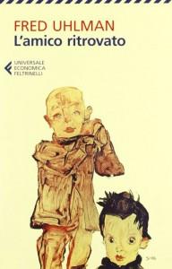 La copertina dell'edizione Feltrinelli de L'amico ritrovato di Fred Uhlman, un classico sull'amicizia e sull'antisemitismo
