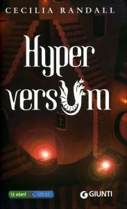Il primo volume della saga di Hyperversum, scritto dall'italiana Cecilia Randall, pseudonimo di Cecilia Randazzo