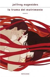 Le tre visioni dell'amore di Jeffrey Eugenides in La trama del matrimonio