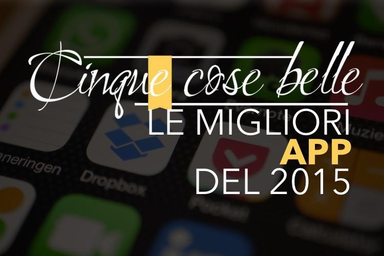Guida alle migliori app uscite nel 2015