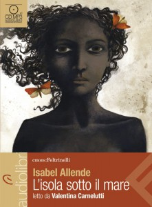 L'isola sotto il mare di Isabel Allende in versione audiolibro