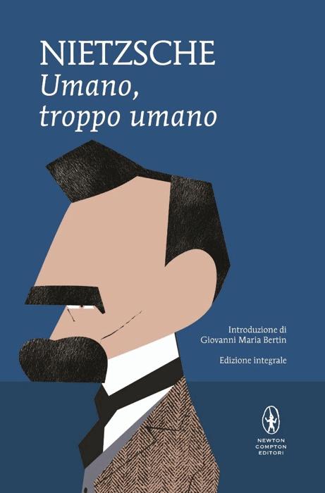 Umano, troppo umano di Friedrich Nietzsche