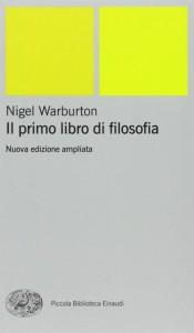 """""""Il primo libro di filosofia"""" di Nigel Warburton"""