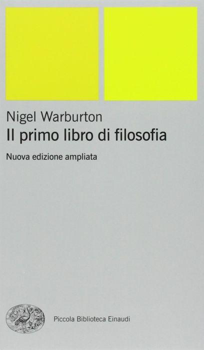 Il primo libro di filosofia di Nigel Warburton